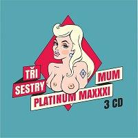 Tři sestry – Platinum Maxxximum