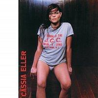 Cássia Eller – Com Voce ... Meu Mundo Ficaria Completo