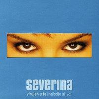 Severina – Severina - Virujen u te (najbolje uzivo!)
