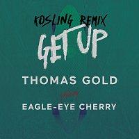 Thomas Gold, Eagle-Eye Cherry – Get Up [Kosling Remix]