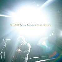 Wilco – Kicking Television, Live in Chicago