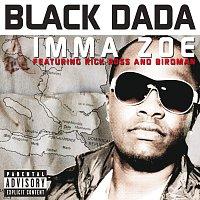 Black Dada, Rick Ross, Birdman – Imma Zoe