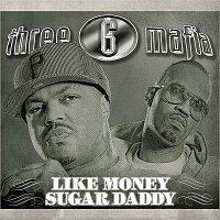 Three 6 Mafia – Like Money (Explicit)