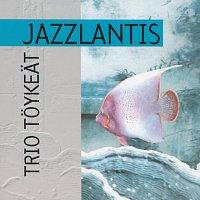 Trio Toykeat – Jazzlantis