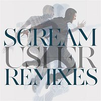 "Usher – ""Scream"" Remixes"