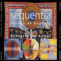 Sequentia, Hildegard Von Bingen, Barbara Thornton – Canticles Of Ecstasy / Voice Of The Blood / O Jerusalem