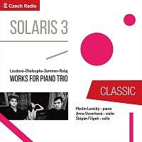 Anna Veverková, Martin Levický, Štěpán Filípek – Loudová, Chaloupka, Sommer, Rataj: Works for Piano Trio - Solaris 3