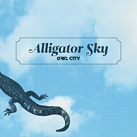 Owl City – Alligator Sky