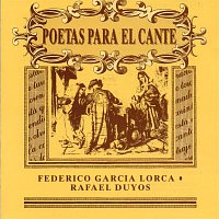 Various Artists.. – Poetas para el Cante: Federico García Lorca & Rafael Duyos