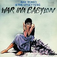 Max Romeo & The Upsetters – War Ina Babylon [Expanded Edition]