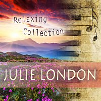 Julie London – Relaxing Collection