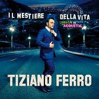 Tiziano Ferro – Il Mestiere Della Vita Urban Vs Acoustic