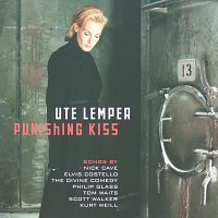 Ute Lemper – Ute Lemper - Punishing Kiss