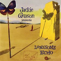 Jackie Gleason – Lonesome Echo [Expanded Edition]