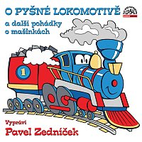 Pavel Zedníček – O pyšné lokomotivě a další pohádky o mašinkách