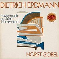 Horst Goebel – Erdmann: Klaviermusik aus funf Jahrzehnten