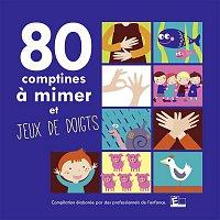 Nadege Vacante, Maryse Philippe, Marie-Francoise Cattenoz, Gérard Beauchamp – 80 Comptines a mimer et jeux de doigts