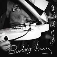 Buddy Guy – Thick Like Mississippi Mud