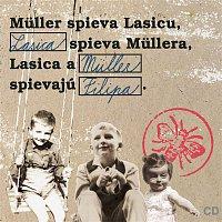 Richard Müller – Muller spieva Lasicu, Lasica spieva Mullera, Lasica a Muller spievaju Filipa