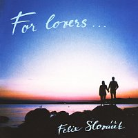 Felix Slováček – For Lovers...
