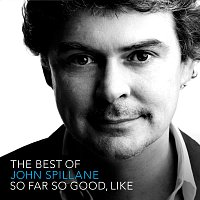 John Spillane – So Far So Good, Like - The Best Of