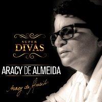 Aracy de Almeida – Série Super Divas - Aracy de Almeida