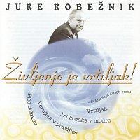 Různí interpreti – Jure Robeznik - Zivljenje je vrtiljak