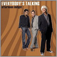 Everybody's Talking – Afternoon Delight