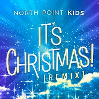 North Point Kids, Ken And Liz Lewis – It's Christmas! [Remix]