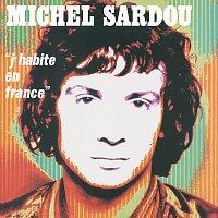 Michel Sardou – J'Habite En France