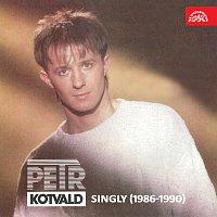 Petr Kotvald – Singly (1986-1990)
