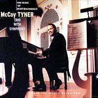 McCoy Tyner Trio – What The World Needs Now: The Music Of Burt Bacharach