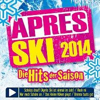 Různí interpreti – Apres Ski 2014 - Die Hits der Saison