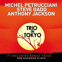 Michel Petrucciani & Steve Gadd & Anthony Jackson – Trio in Tokyo (Live) [Bonus Track Version] [2009 Remastered Version]