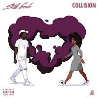Still Fresh – Collision