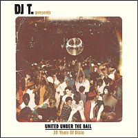 DJ T. – DJ T. Presents United Under the Ball - 30 Years of Disco