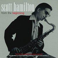 Scott Hamilton – From The Beginning