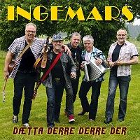 Ingemars – Daetta derre derre der