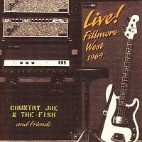 Country Joe & The Fish – Live! Fillmore West 1969