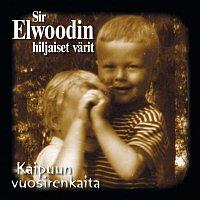 Sir Elwoodin Hiljaiset Varit – Kaipuun vuosirenkaita