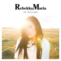 RebekkaMaria – Oh Solitude [Remixes]