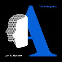 Jan P. Muchow – The Antagonist
