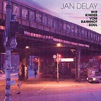 Jan Delay – Wir Kinder vom Bahnhof Soul [Re-Release]
