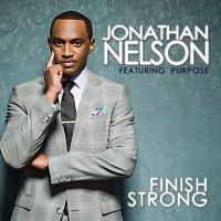 Jonathan Nelson, Purpose – Finish Strong