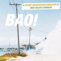 Benny Anderssons Orkester, Helen Sjoholm – BAO!