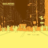 Galactic – From the Corner To the Block
