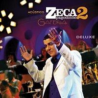 Zeca Pagodinho – Acústico Zeca Pagodinho 2 - Gafieira [Ao Vivo / Deluxe]