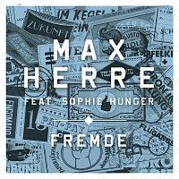 Max Herre, Sophie Hunger – Fremde