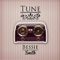 Bessie Smith – Tune in to