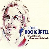 Gunter Hochgurtel – Mon ame francaise - Meine franzosische Seele